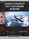 U-2 Dragon Lady Pilot's Flight Operating Instructions, United States Air Force, 0981652662