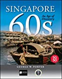 img - for Singapore 60s: An Age of Discovery book / textbook / text book
