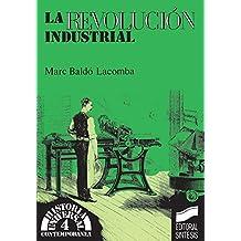 La Revolución Industrial (Historia universal. Contemporánea)