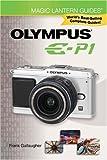 Magic Lantern Guides®: Olympus E-P1