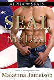SEAL the Deal (Alpha SEALs Book 1)