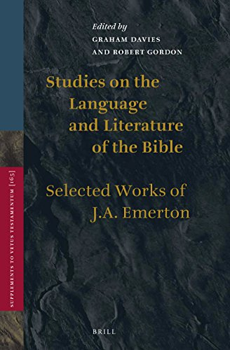 Studies on the Language and Literature of the Bible: Selected Works of J.A. Emerton (Vetus Testamentum, Supplements) by Brill