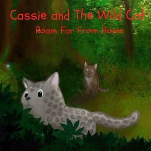 Cassie and The Wild Cat: Roam Far From Home pdf epub