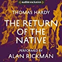 The Return of the Native Audiobook by Thomas Hardy Narrated by Alan Rickman