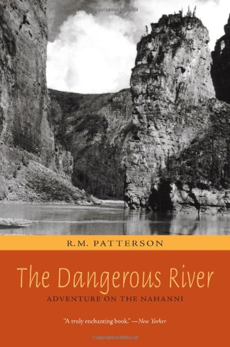 The Dangerous River: Adventure on the Nahanni by TouchWood Editions