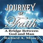 Journey of Faith: Epos Edition | Richard A. Money
