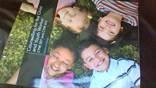 Custom Publication: Counselling for the Child and Youth Worker - CYW 201 or CYW 602, Seneca College