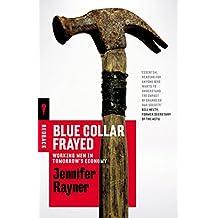 Blue Collar Frayed: Working Men in Tomorrow's Economy (Redback)