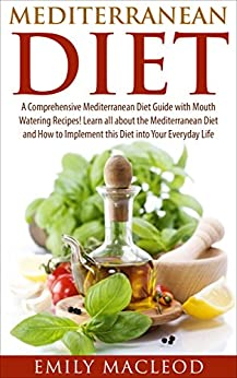 Ebook The Mediterranean Diet: Recipes Meal Plans for Weight-loss and a Healthy Lifestyle Free