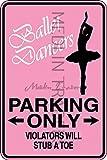 Novelty Parking Sign, Ballet Dancer Parking Only Aluminum Sign S8246