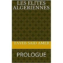 LES ELITES ALGERIENNES: PROLOGUE (French Edition)