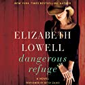 Dangerous Refuge: A Novel Audiobook by Elizabeth Lowell Narrated by Betsy Zajko