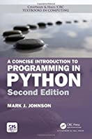 A Concise Introduction to Programming in Python, 2nd Edition Front Cover