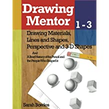 Drawing Mentor 1-3: Drawing Materials, Lines and Shapes, Perspective and 3D Shapes