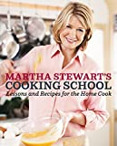 Book cover from Martha Stewarts Cooking School: Lessons and Recipes for the Home Cook by Martha Stewart