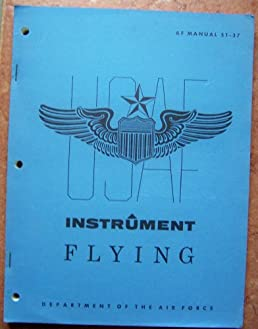instrument flying af manual 51 37 department of the air force rh amazon com Air Force Honor Guard Manual us air force instrument flight training manual