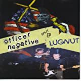 Officer Negative / Lugnut