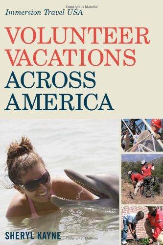 Read Online Volunteer Vacations Across America: Immersion Travel USA (Immersion Travel USA) ebook