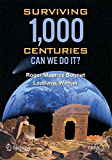 Surviving 1000 Centuries: Can We Do It? (Springer Praxis Books)