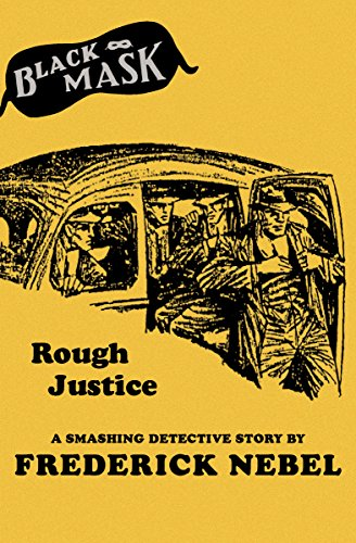 Rough Justice: A Smashing Detective Story (Black Mask Book 14) by [Nebel