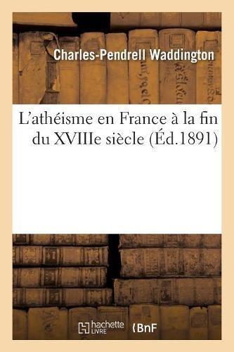 Download L Atheisme En France a la Fin Du Xviiie Siecle. Numero 5 (Religion) (French Edition) PDF