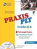 PRAXIS II PLT Grades K-6 w/CD-ROM 2nd Ed. (PRAXIS Teacher Certification Test Prep)