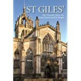 St Giles': The Dramatic Story of a Great Church and its Peopleby Rosalind K. Marshall