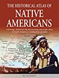 img - for The Historical Atlas of Native Americans: 150 maps chronicle the fascinating and tragic story of North America's indigenous peoples (Historical Atlas Series) book / textbook / text book
