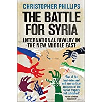 Battle for Syria: International Rivalry in the New Middle East