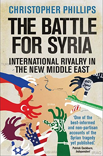 The+Battle+for+Syria%3A+International+Rivalry+in+the+New+Middle+East