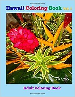 amazoncom hawaii coloring book vol 1 adult coloring book volume 1 9781522919155 pam meily books - Hawaii Coloring Book