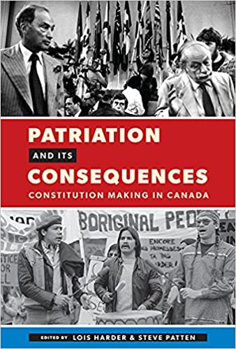 Patriation and Its Consequences: Constitution Making in