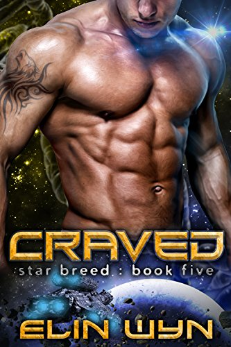 Craved: A Science Fiction Adventure Romance (Star Breed Book 5)