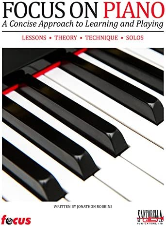 A Concise Approach to Learning /& Playing with CD Focus on Piano