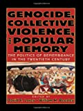 Genocide, Collective Violence and Popular Memory, David E. Lorey, 0842029826