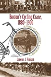 Boston s Cycling Craze, 1880-1900: A Story of Race, Sport, and Society