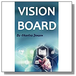 Vision Board: How to Create a Powerful Vision Board (Vision Boards, Vision Board Kit, Life Vision, Vision for Life, Vision Board Secret, Law of Attraction, Vision Board Law of Attraction)