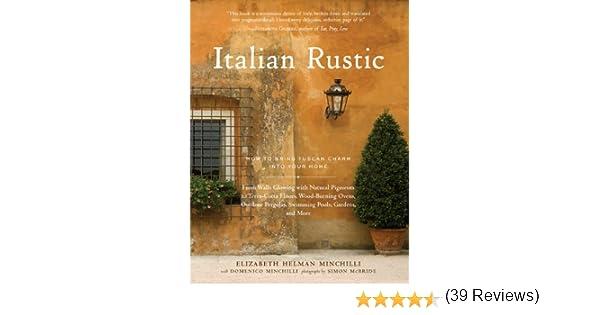 Helman-Minchilli, E: Italian Rustic: Amazon.es: Minchilli, Elizabeth Helman, Minchilli, Domenico: Libros en idiomas extranjeros