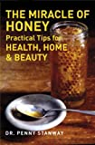 The Miracle of Honey, Penny Stanway, 1780285000