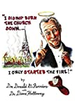 I Did Not Burn the Church down... I Only Started the Fire!, Donald Farrior and Diane Holloway, 0595373593