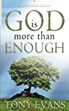God Is More Than Enough, Tony Evans, 1601423667