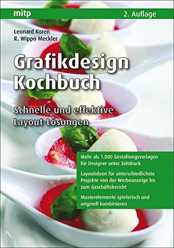 Grafikdesign Kochbuch: Schnelle und effektive Layout-Lösungen (mitp Grafik)