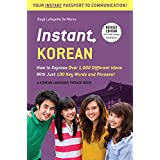 Instant Korean: How to Express Over 1,000 Different Ideas with Just 100 Key Words and Phrases! (Korean Phrasebook & Dictionary)