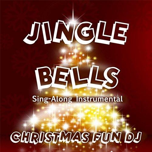 Jingle Bells (Instrumental) by Christmas Fun DJ on Amazon Music - Amazon.com