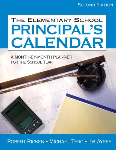 The Elementary School Principals Calendar: A Month-by-Month Planner for the School Year (Volume 2)