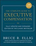 The Complete Guide to Executive Compensation 3/E (Business Books)