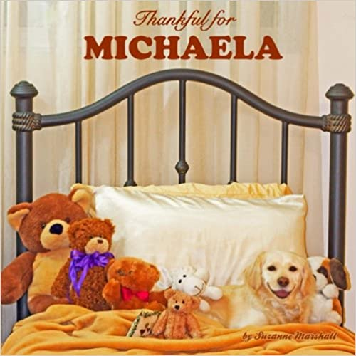 Download Thankful for Michaela: Personalized Book of Gratitude (Personalized Children's Books) PDF, azw (Kindle), ePub, doc, mobi