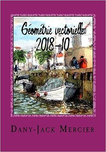 Géométrie vectorielle 2018-10: Volume 1 LEÇONS CAPES MATHS: Amazon.es: Dany-Jack Mercier: Libros en idiomas extranjeros