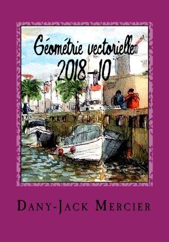 Download Géométrie vectorielle 2018-10 (LEÇONS CAPES MATHS) (Volume 1) (French Edition) PDF