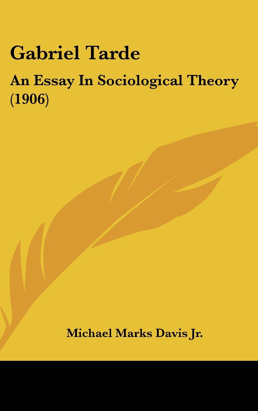Gabriel Tarde: An Essay In Sociological Theory (1906) pdf